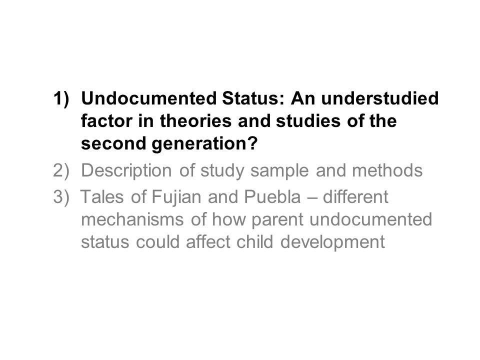 1)Undocumented Status: An understudied factor in theories and studies of the second generation.