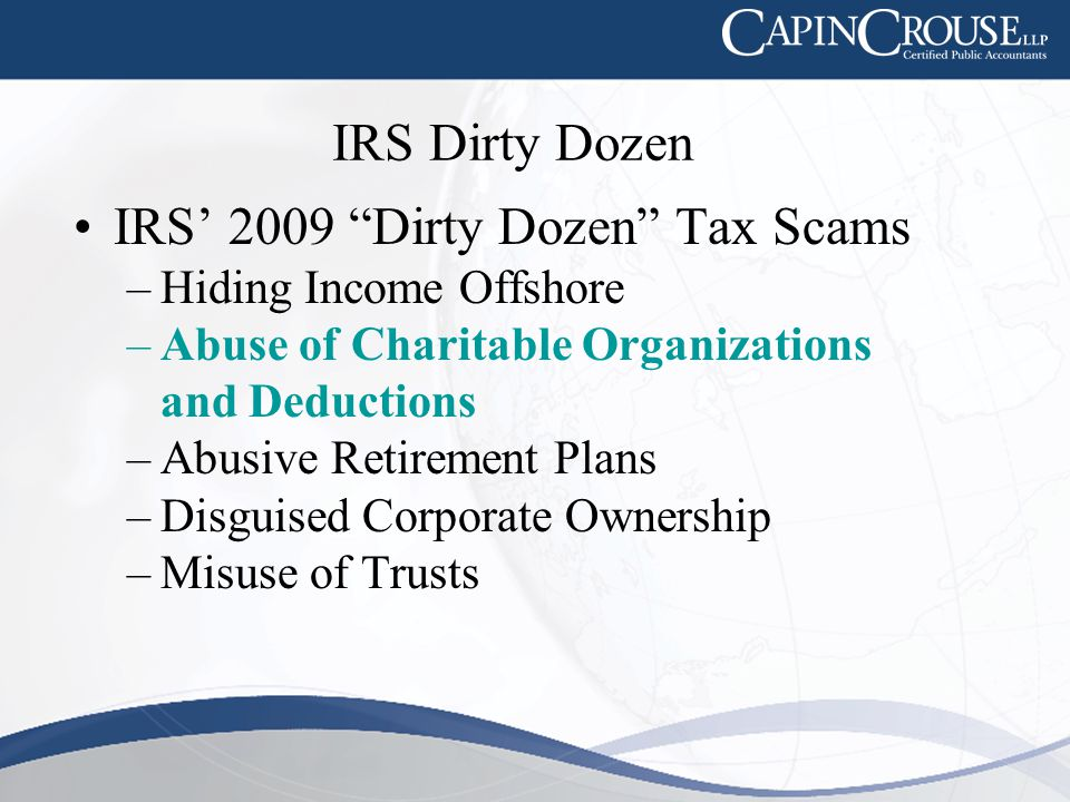 IRS 2009 Exempt Organization Plan Annual Plan (issued 11/2008) –Charitable Spending Initiative –Gifts in Kind –Governance –Colleges & Universities –Political Activities Compliance Initiative –Non-Filer Initiatives