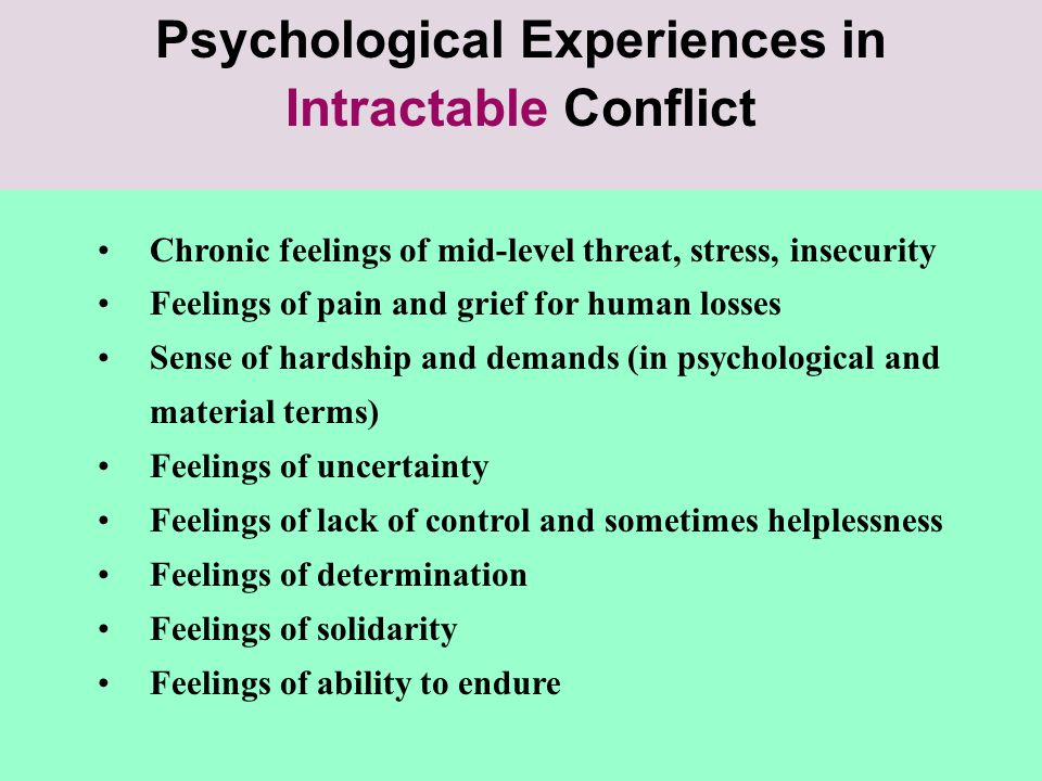 Chronic feelings of mid-level threat, stress, insecurity Feelings of pain and grief for human losses Sense of hardship and demands (in psychological a