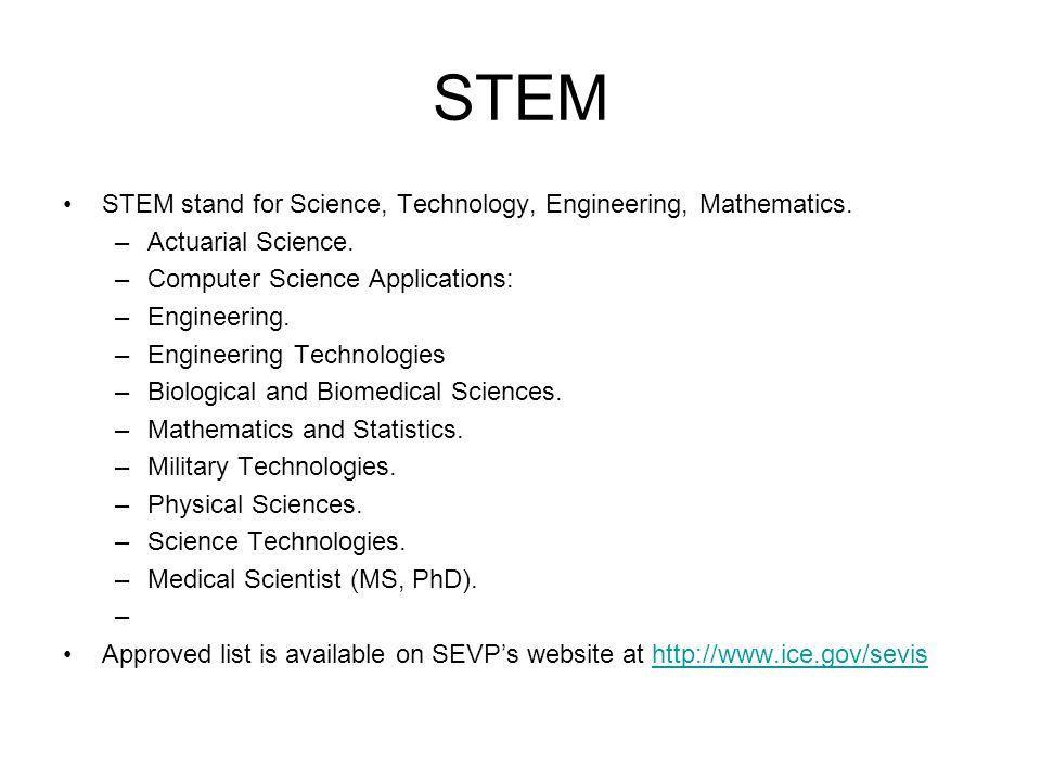STEM STEM stand for Science, Technology, Engineering, Mathematics.