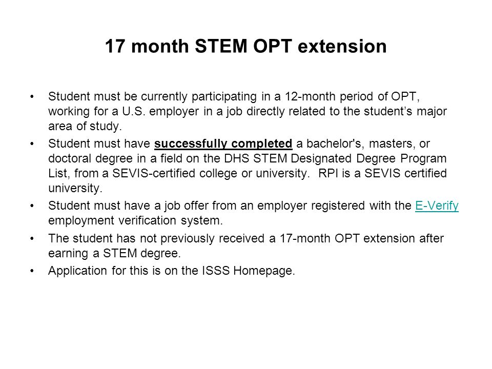 17 month STEM OPT extension Student must be currently participating in a 12-month period of OPT, working for a U.S.