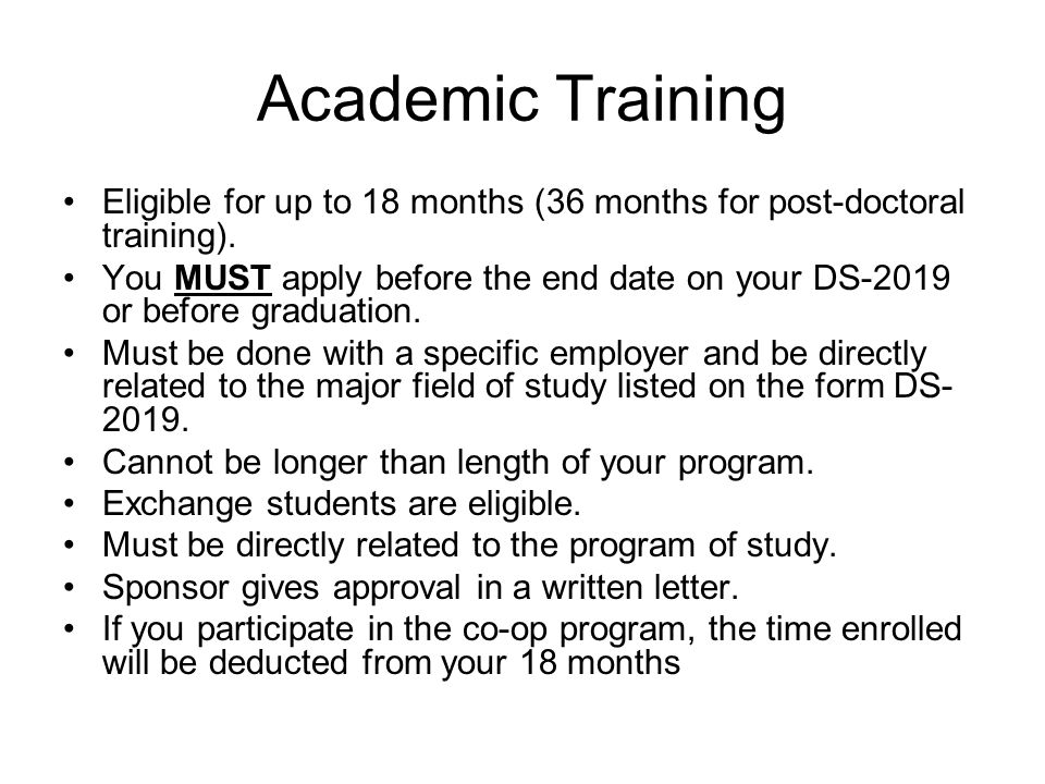 Academic Training Eligible for up to 18 months (36 months for post-doctoral training).