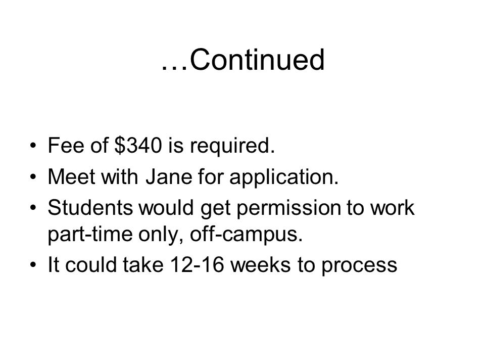 …Continued Fee of $340 is required.Meet with Jane for application.