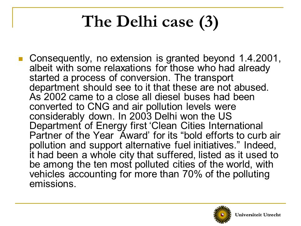 The Delhi case (3) Consequently, no extension is granted beyond 1.4.2001, albeit with some relaxations for those who had already started a process of conversion.