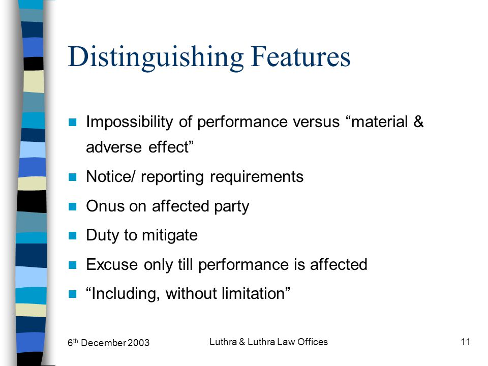 """6 th December 2003 Luthra & Luthra Law Offices11 Distinguishing Features Impossibility of performance versus """"material & adverse effect"""" Notice/ repor"""