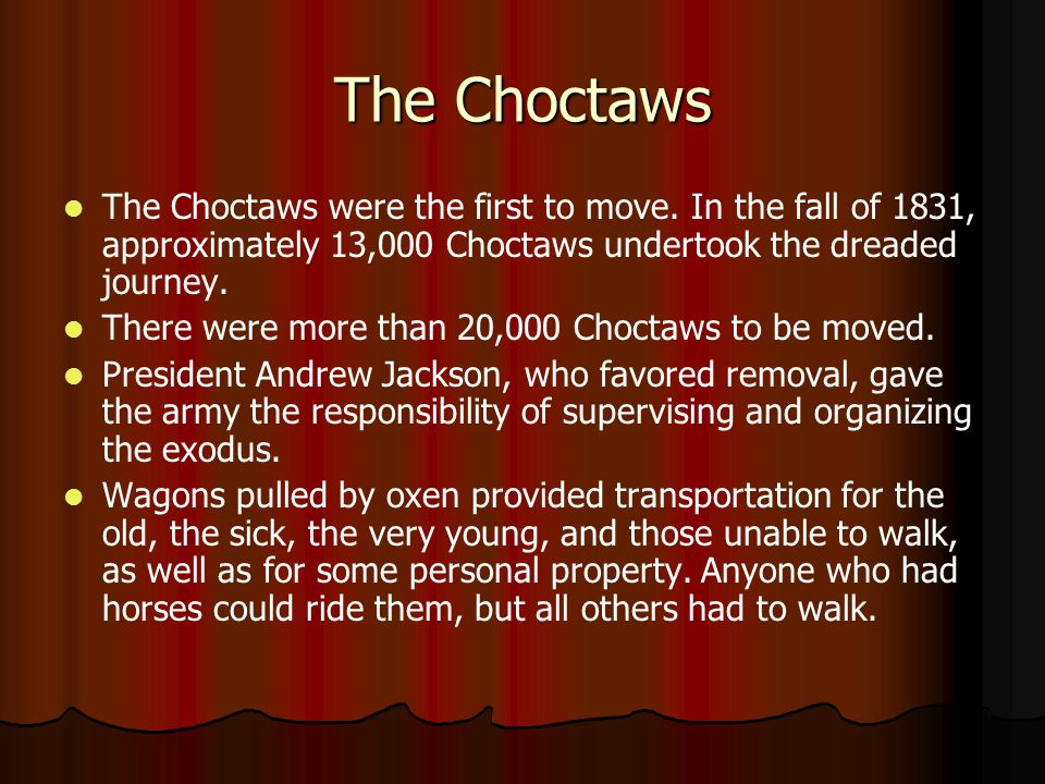 The Choctaws The removal decree had allotted one blanket for each family, but hardly anything else.