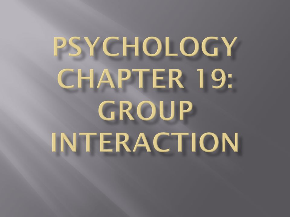 Groups : A collection of people who interact, share common goals and influence how members think and act.