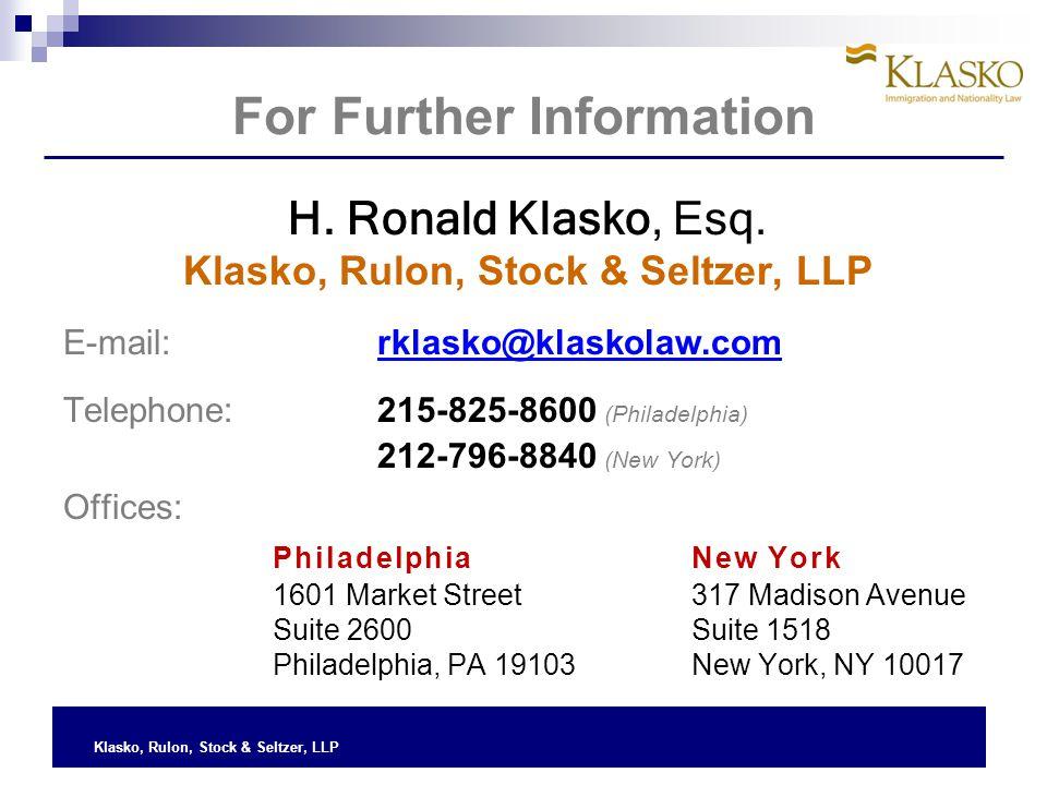 Klasko, Rulon, Stock & Seltzer, LLP For Further Information H.
