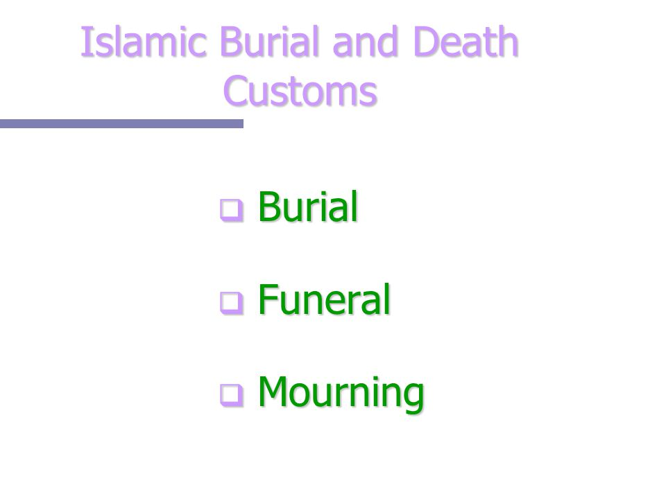 Islamic Burial and Death Customs  Burial  Funeral  Mourning