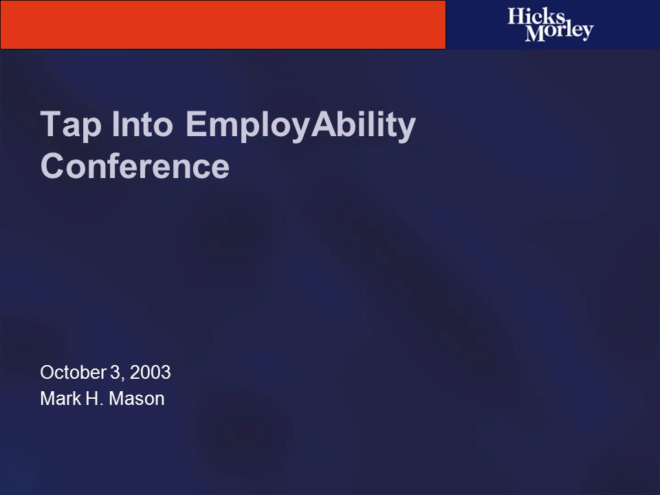 Tap Into EmployAbility Overview Legal Issues Practical Issues