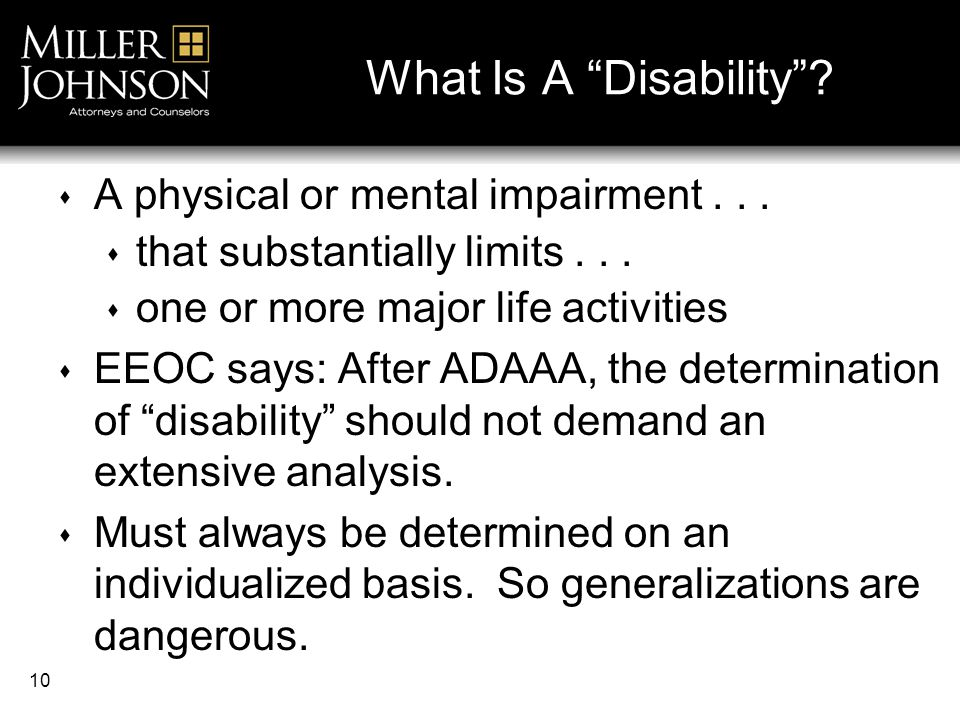 10 What Is A Disability .  A physical or mental impairment...