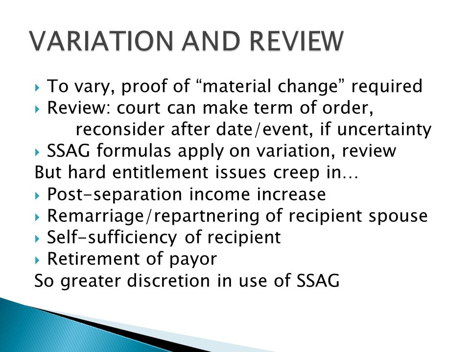 """ To vary, proof of """"material change"""" required  Review: court can make term of order, reconsider after date/event, if uncertainty  SSAG formulas app"""
