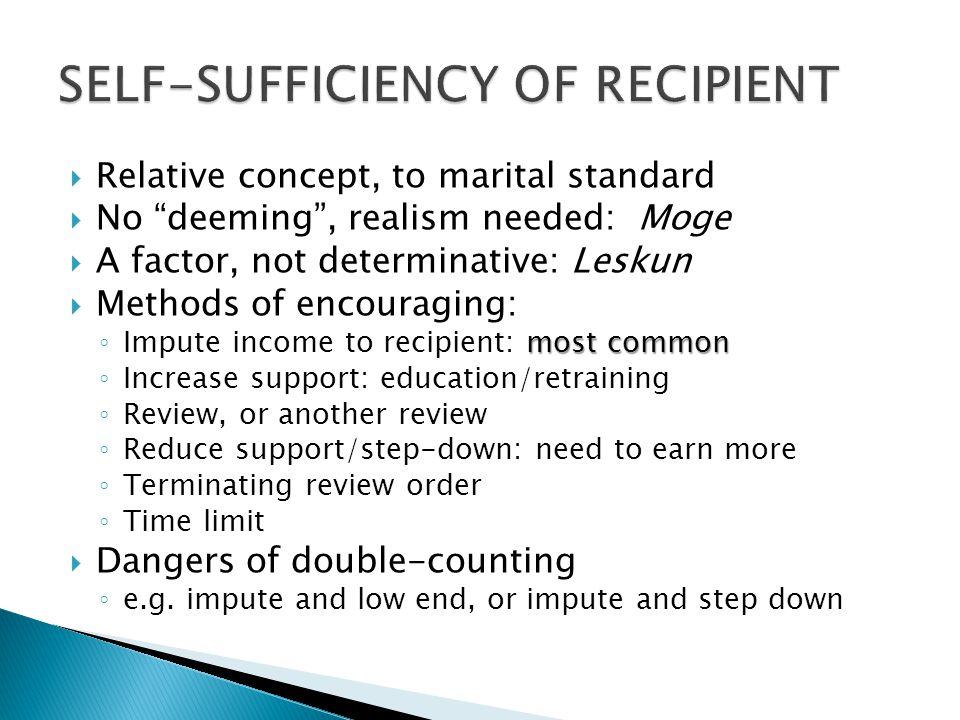 " Relative concept, to marital standard  No ""deeming"", realism needed: Moge  A factor, not determinative: Leskun  Methods of encouraging: most comm"