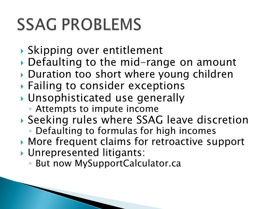  Skipping over entitlement  Defaulting to the mid-range on amount  Duration too short where young children  Failing to consider exceptions  Unsop