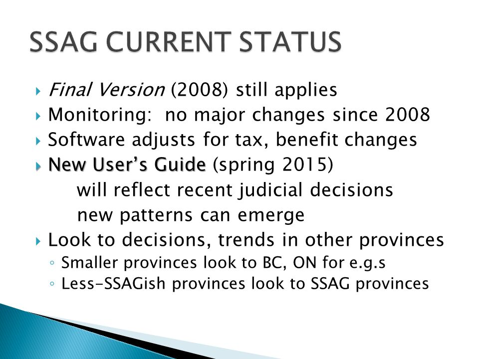  Final Version (2008) still applies  Monitoring: no major changes since 2008  Software adjusts for tax, benefit changes  NewUser's Guide  New Use