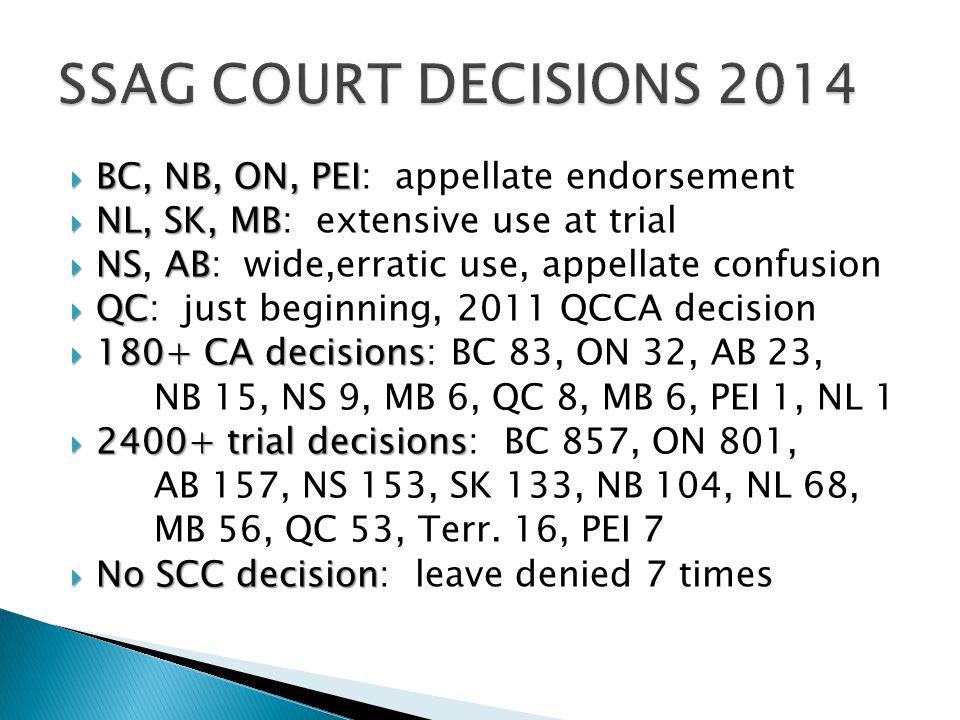  BC, NB, ON, PEI  BC, NB, ON, PEI: appellate endorsement  NL, SK, MB  NL, SK, MB: extensive use at trial  NS AB  NS, AB: wide,erratic use, appel