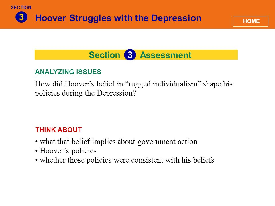 Section Hoover Struggles with the Depression 3 How did Hoover's belief in rugged individualism shape his policies during the Depression.