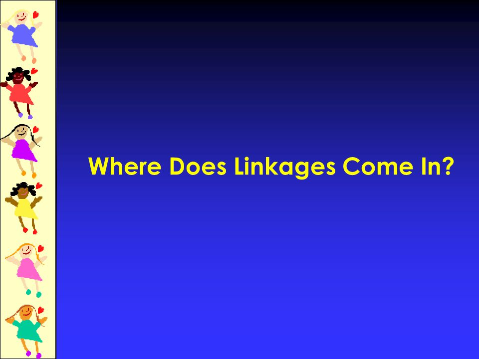 Where Does Linkages Come In