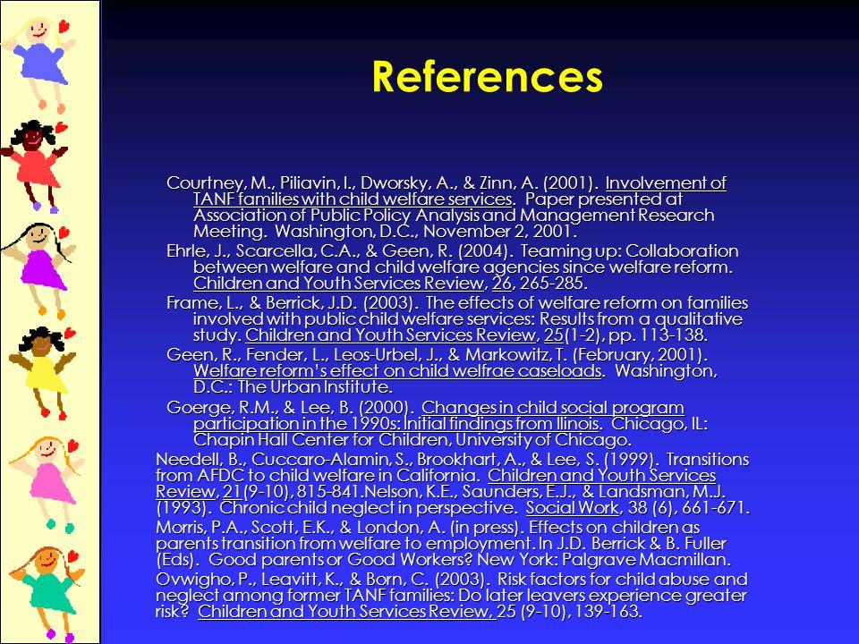 References Courtney, M., Piliavin, I., Dworsky, A., & Zinn, A.