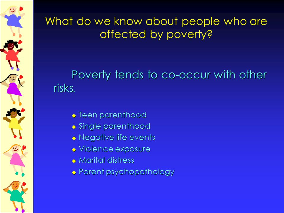 What do we know about people who are affected by poverty.
