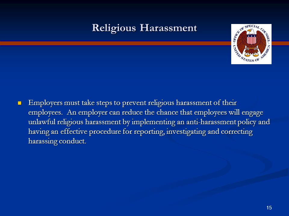 14 Undue Hardship An employer is not required to accommodate an employee's religious beliefs and practices if doing so would impose an undue hardship