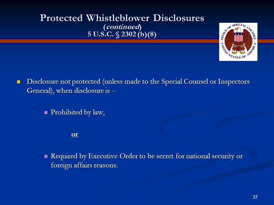 36 Protected Whistleblower Disclosures (continued) 5 U.S.C.