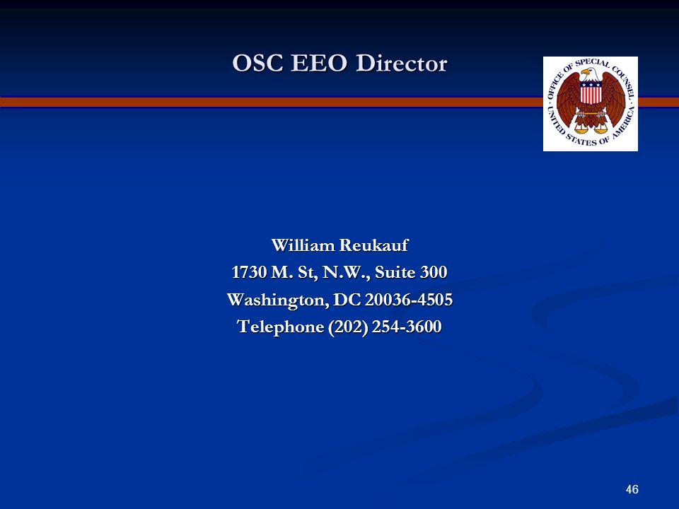 45 OSC EEO Counselors HEADQUARTERS James Booker (202) 254-3675 Mariama Liverpool (202) 254-3609 Jason Weidenfield (202) 254-3615 1730 M. St., N.W. (Su
