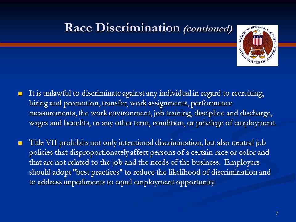 6 Race Discrimination Title VII of the Civil Rights Act of 1964 protects individuals against employment discrimination on the bases of race and color, as well as national origin, sex, and religion.