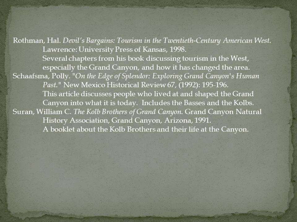 Rothman, Hal. Devil's Bargains: Tourism in the Twentieth-Century American West.