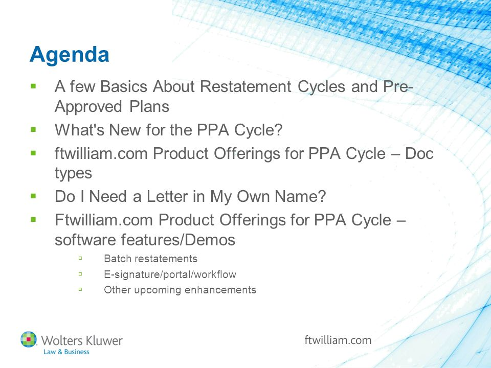 Agenda  A few Basics About Restatement Cycles and Pre- Approved Plans  What s New for the PPA Cycle.