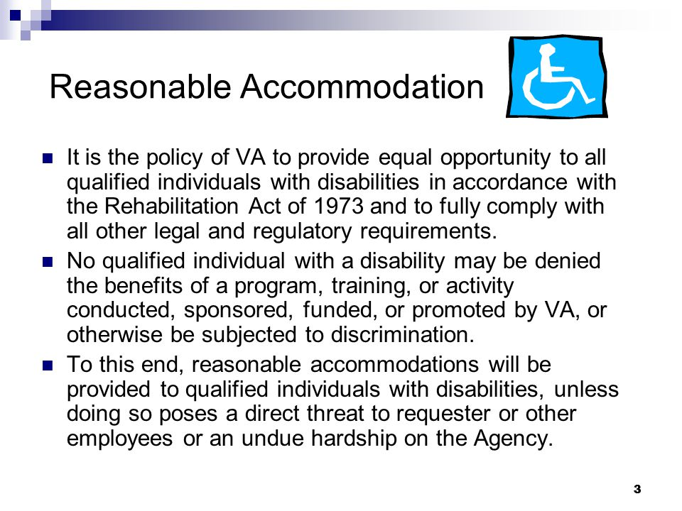 4 Reasonable Accommodation Americans with Disabilities Act Amendments Act of 2008 (ADAAA) ADAAA restores the original intent of Congress regarding the definition of disability, as reflected in the Rehabilitation Act (Rehab Act) of 1973.