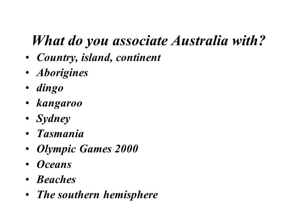 What do you associate Australia with.