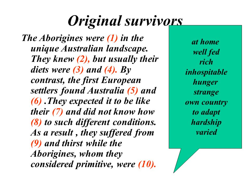 Original survivors The Aborigines were (1) in the unique Australian landscape.