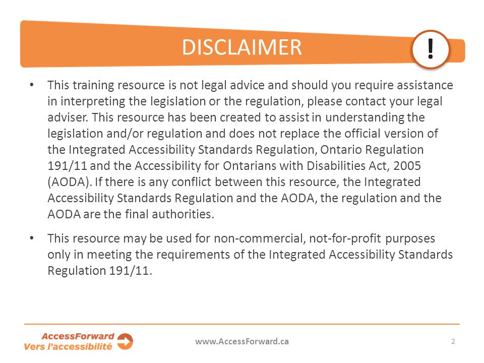 DISCLAIMER This training resource is not legal advice and should you require assistance in interpreting the legislation or the regulation, please contact your legal adviser.
