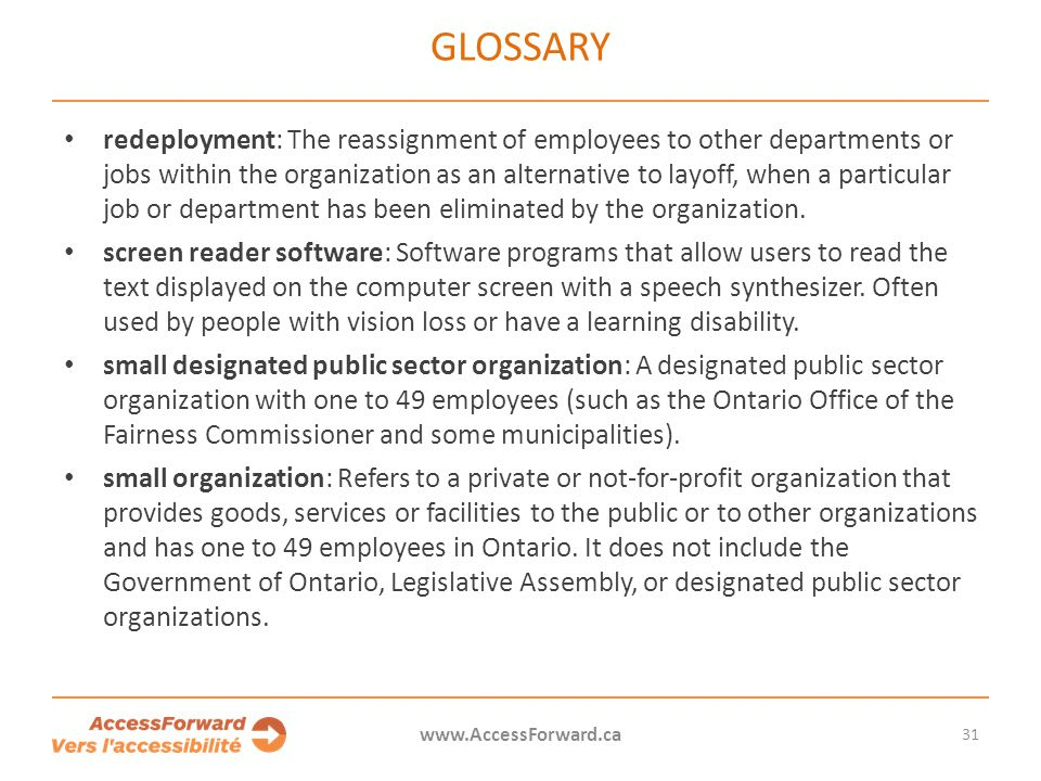 GLOSSARY redeployment: The reassignment of employees to other departments or jobs within the organization as an alternative to layoff, when a particular job or department has been eliminated by the organization.
