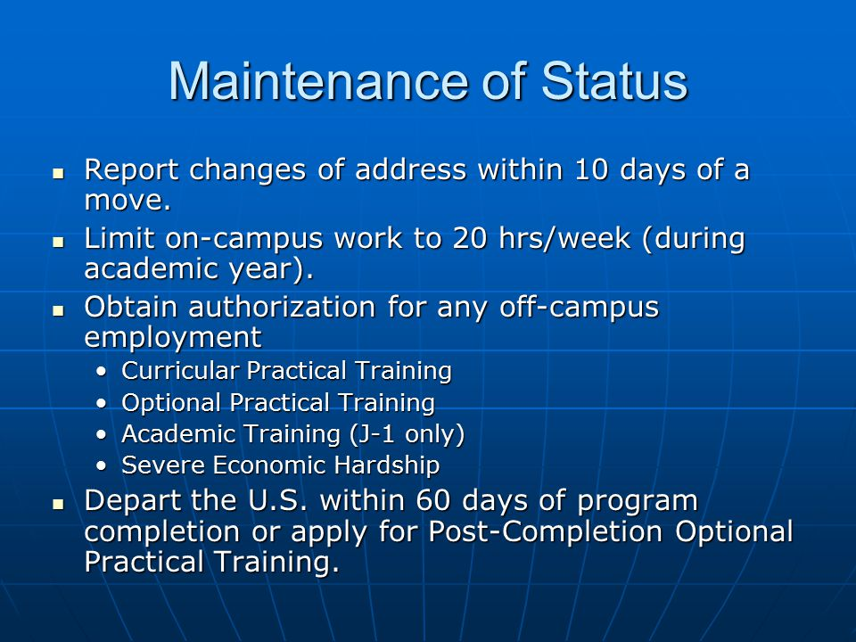 Maintenance of Status Report changes of address within 10 days of a move.