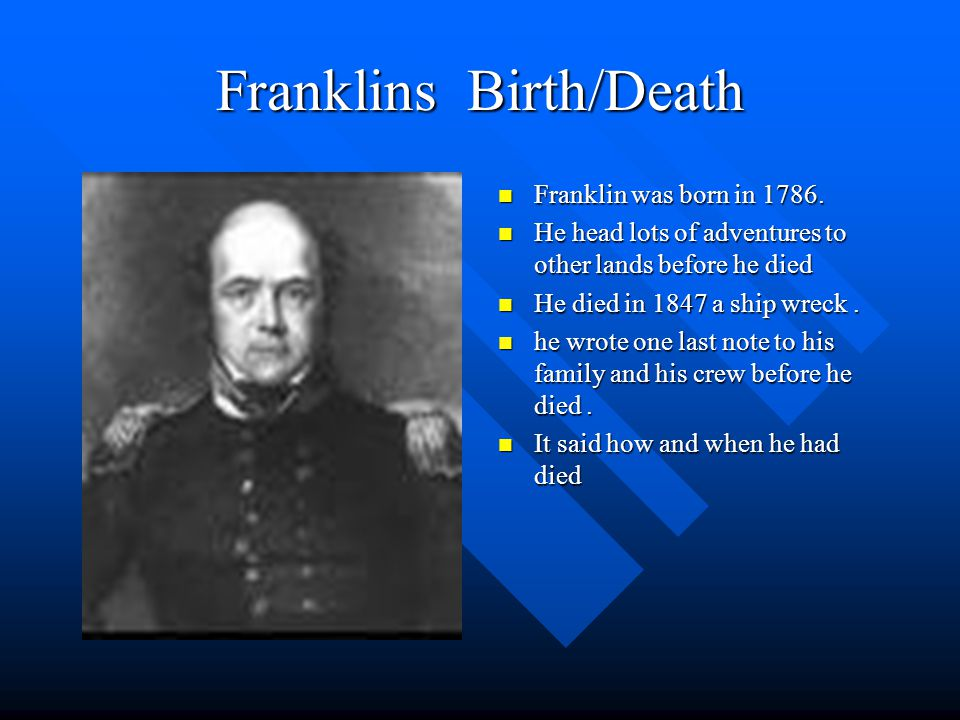 Franklin's Goals One of his goals was to get through the North West Passage.