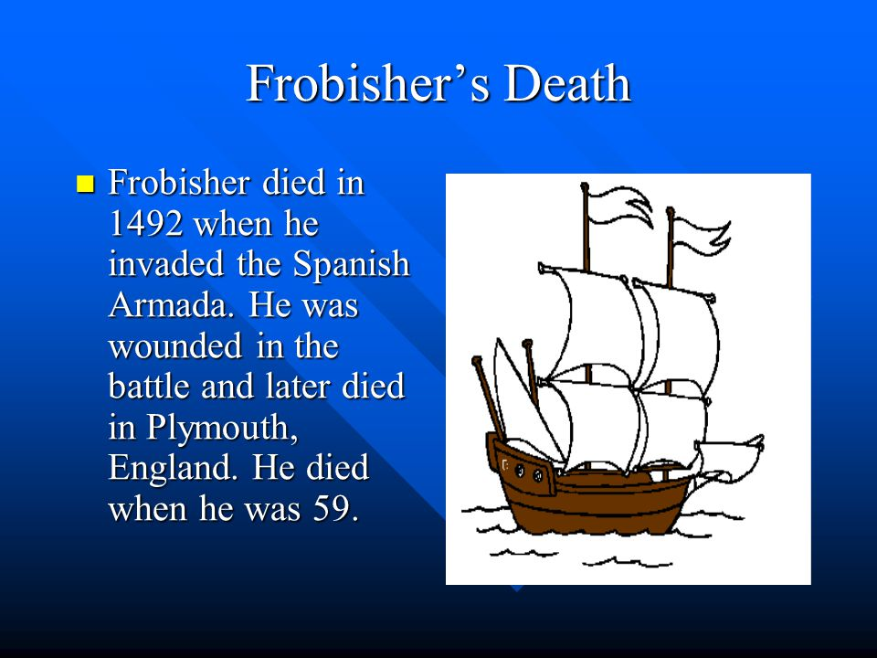 Frobisher's route Martin Frobishers was to find a northwest passage from England to Asia through Canada.