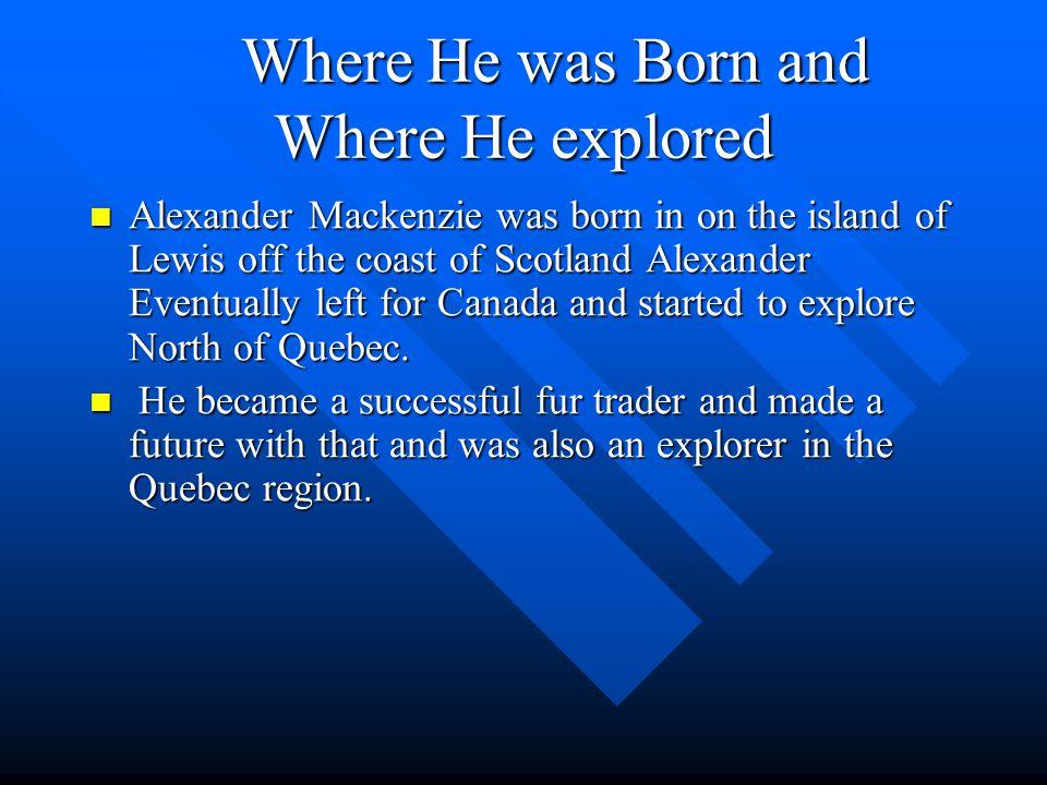 Sir Alexander Mackenzie By: Steve Bryan
