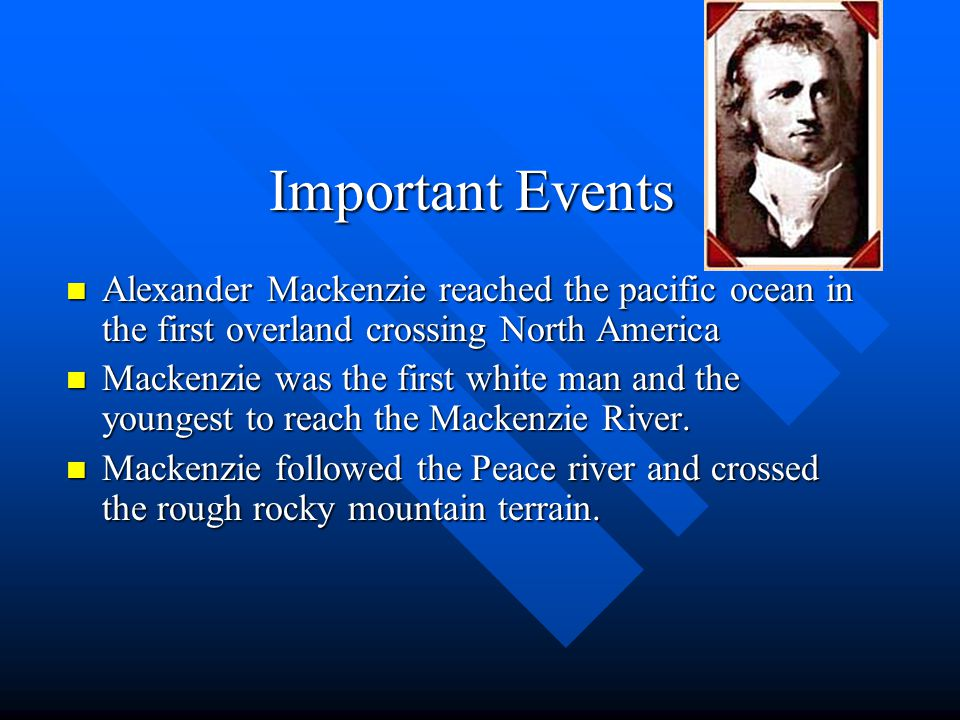 Where He was Born and Where He explored Where He was Born and Where He explored Alexander Mackenzie was born in on the island of Lewis off the coast of Scotland Alexander Eventually left for Canada and started to explore North of Quebec.
