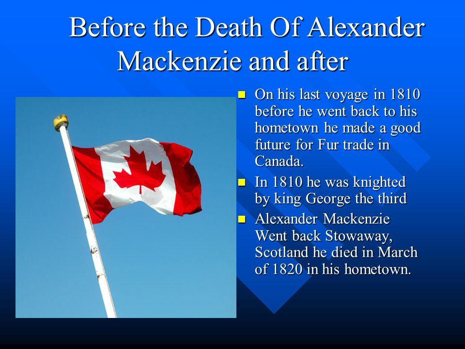 Important Events Alexander Mackenzie reached the pacific ocean in the first overland crossing North America Alexander Mackenzie reached the pacific ocean in the first overland crossing North America Mackenzie was the first white man and the youngest to reach the Mackenzie River.