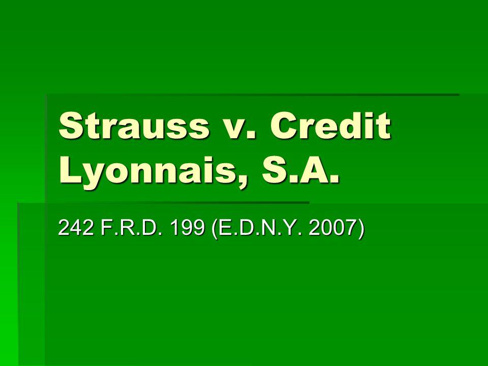 Strauss v. Credit Lyonnais, S.A. 242 F.R.D. 199 (E.D.N.Y. 2007)