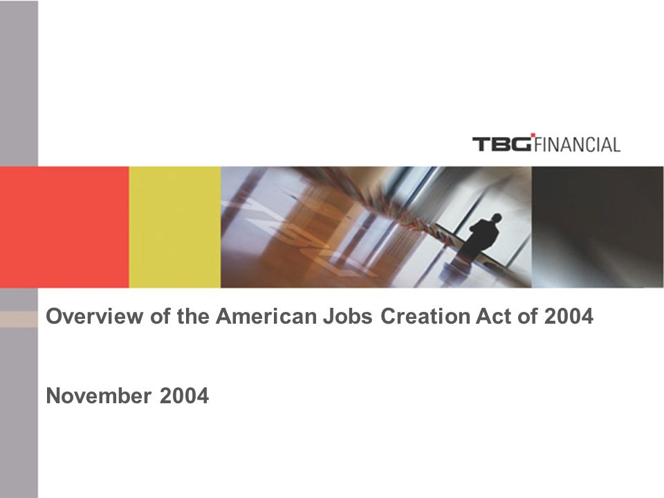 Executive Deferred Compensation Overview of the American Jobs Creation Act of 2004 November 2004