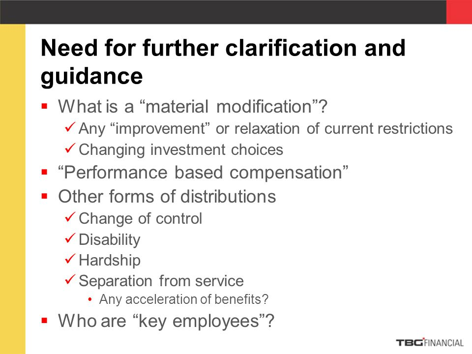 Need for further clarification and guidance  What is a material modification .