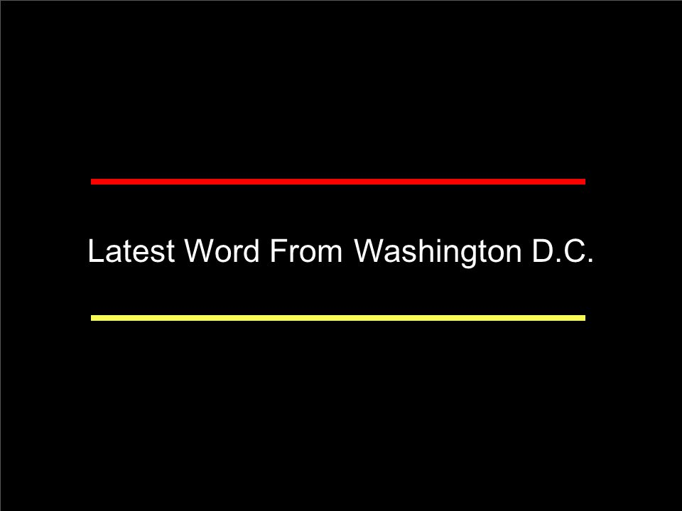 Introductions Latest Word From Washington D.C.