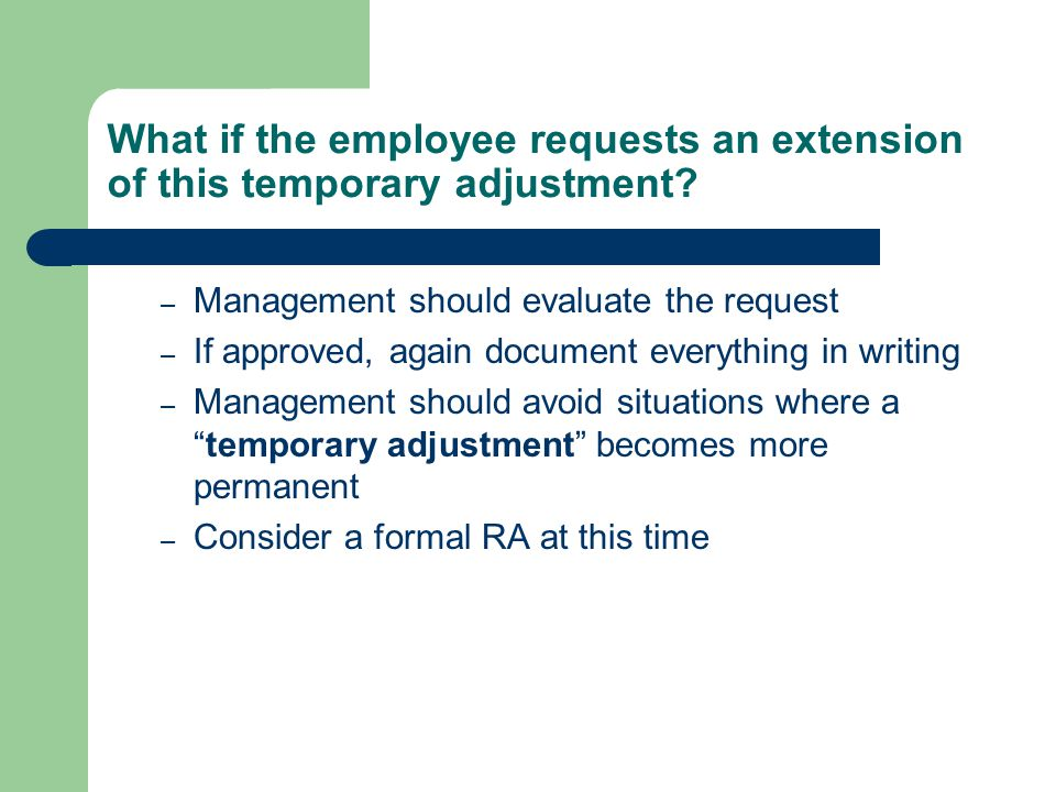 What if the employee requests an extension of this temporary adjustment.