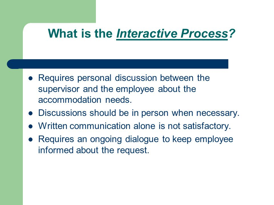 What is the Interactive Process.