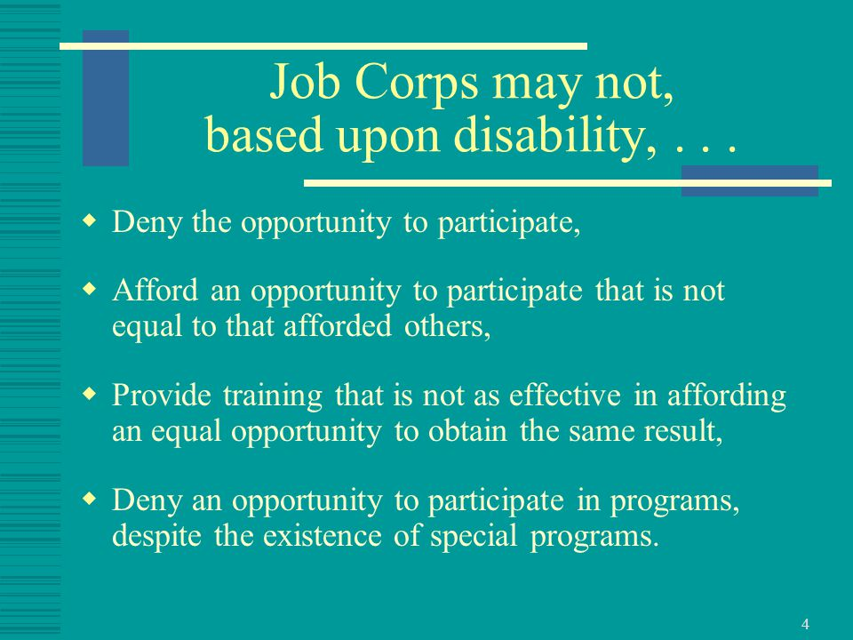 4 Job Corps may not, based upon disability,...