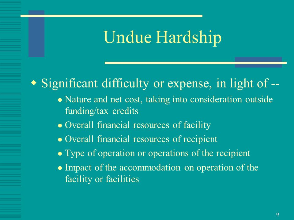 10 Fundamental Alteration  A change in the essential nature of a program or activity  A cost that a recipient can demonstrate would result in an undue burden  Factors in determining fundamental alteration are those delineated under the definition of undue hardship