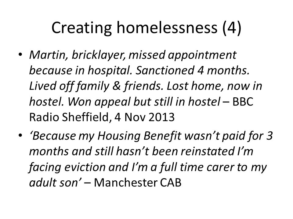 Creating homelessness (4) Martin, bricklayer, missed appointment because in hospital.